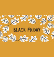 black friday sale text hand drawn leaves vector image vector image
