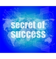 secret of success text on digital touch screen vector image vector image