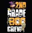 2nd grade boo crew halloween t shirt design vector image