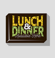 lunch and dinner typographic sign design for pubs vector image