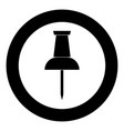 push pin icon black color in circle or round vector image
