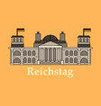 line of reichstag building berlin germany vector image
