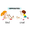 opposite word of kind and cruel vector image vector image