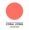 color of the year 2019 - coral coral swatch vector image vector image