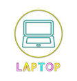 laptop round linear bright icon for modern apps vector image vector image