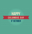 happy columbus card style background vector image