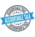 accountable talk round grunge ribbon stamp vector image vector image