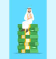 arab businessman sitting on a stack of money vector image vector image