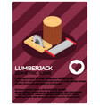 lumberjack color isometric poster vector image vector image
