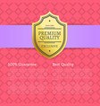 quality award premium brand 100 seal label poster vector image