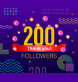 thank you 200 followers numbers congratulating vector image vector image