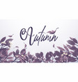 autumn leaves background in purple toned freehand vector image vector image