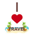 i love travel palm summer lounge chair vector image vector image