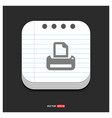 printer icon gray icon on notepad style template vector image