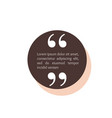 quote text box circle bubble for comment mark vector image vector image