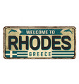 welcome to rhodes vintage rusty metal sign vector image vector image