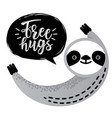 cute sloth bear animal says free hugs vector image