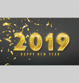 2019 happy new year background with golden vector image vector image