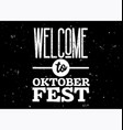 welcome to oktoberfest badge black and white vector image vector image