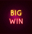 big win neon sign vector image vector image