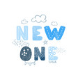 hand drawn lettering - new one vector image