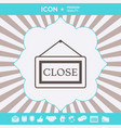 information plate with close sign board hanging vector image