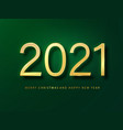 2021 happy new year greeting card gold and green vector image