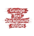 Grunge text background stripes Red vector image vector image