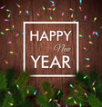 Happy new year card Wooden background realistic vector image vector image