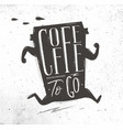 poster coffee to go vector image vector image