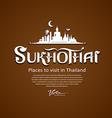 Sukhothai Province message text design vector image