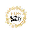 happy new year lettering text with calligraphic vector image vector image