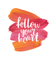motivation poster follow your heart vector image vector image