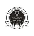 champion trophy best ever vector image
