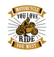 biker quote and saying 100 best for graphic vector image vector image