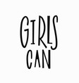 girls can t-shirt quote lettering vector image vector image