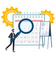man with magnifying glass and calendar vector image