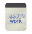 hard work lettering on notebook template vector image vector image