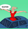 pop art blonde woman standing in a car sunroof vector image vector image