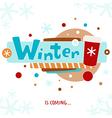Winter is coming greeting card vector image