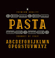decorative slab serif font and pasta label vector image