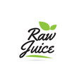 green leaf raw juice hand written word text for vector image vector image