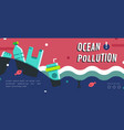 ocean pollution banner layout vector image