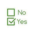 yes and no checkbox set with blank and checked vector image vector image