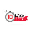 10 days left or to go sale countdown symbol vector image vector image