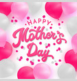 happy mothers day card with 3d letters and balloon vector image vector image