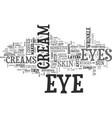 why do we need eye creams text word cloud concept vector image vector image