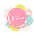 abctract pink card believe cute card with vector image