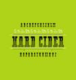 decorative serif font and hard cider label vector image