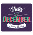 hello december typographic design vector image vector image